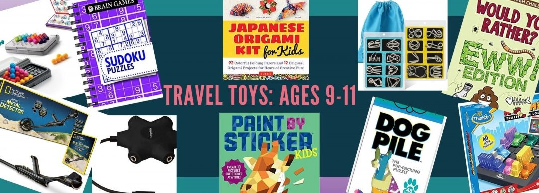 Best Travel Toys for Kids Ages 9-11: What to Bring